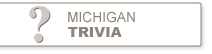 Michigan trivia